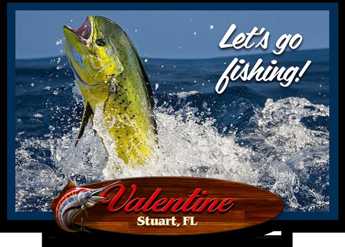 Stuart, Florida Fishing Forecast - Valentine Sportfishing Charters
